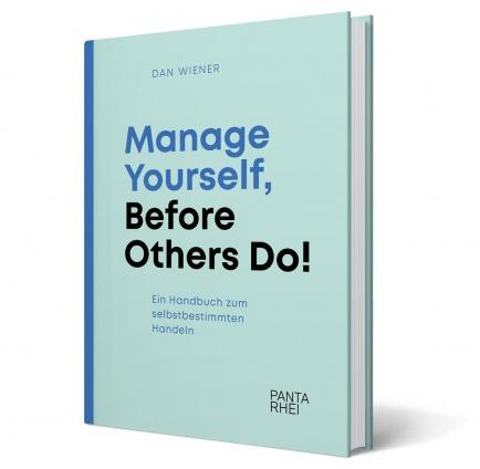 Manage Yourself, Before Others Do! Ein Buchprojekt von Dan Wiener